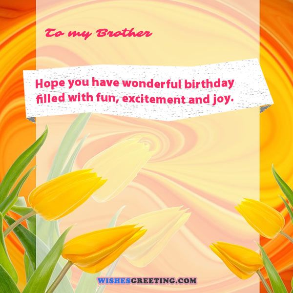 The 140 Happy Birthday Brother Wishes From the Heart | WishesGreeting