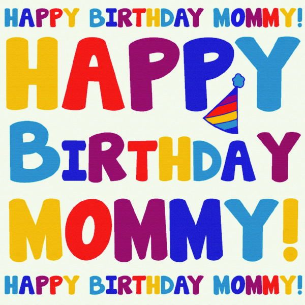 The 105 Happy Birthday Mom Messages And Wishes