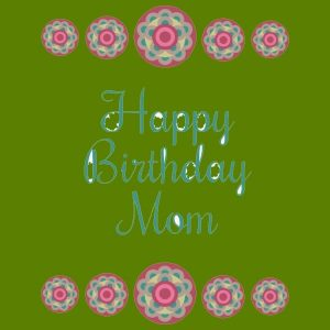 HappyBirthdayMom08