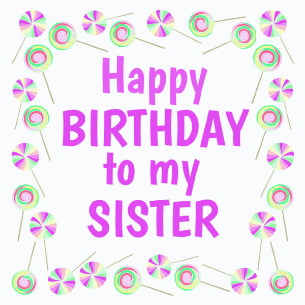 40 Happy Birthday Sister Wishes And Messages Wishesgreeting