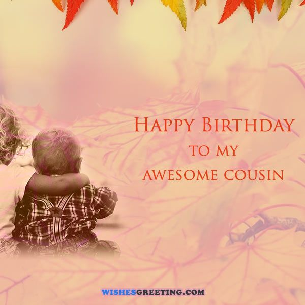 40 Best Happy Birthday Cousin Quotes – Happy Birthday Cousin Card