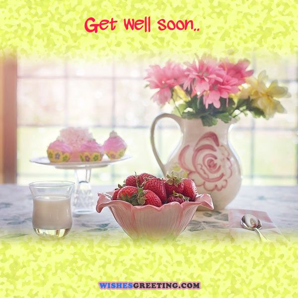 Top 60 Get Well Soon Messages For Mom, Dad, Sister Or Brother With