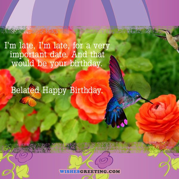 95 Happy Belated Birthday Wishes Wishesgreeting Happy Late Birthday Wishes