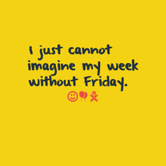 The 105 Happy Friday Quotes | WishesGreeting