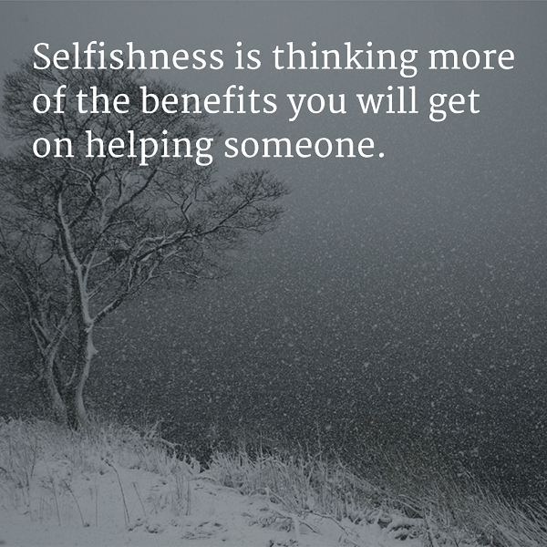 selfish people quotes