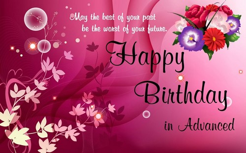 80 Advance Birthday Greeting And Wishes Wishesgreeting Wishing Myself Happy Birthday In Advance