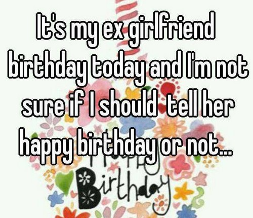 Terrific 30 Happy Birthday Ex Girlfriend Quotes Wishesgreeting Funny Birthday Cards Online Fluifree Goldxyz
