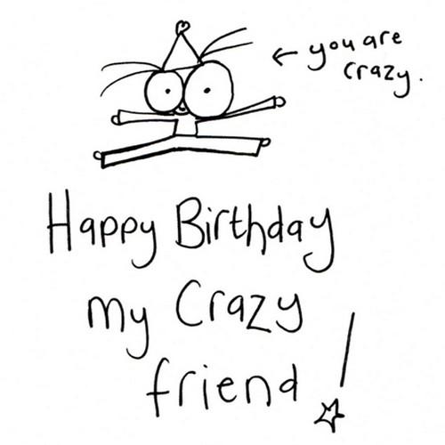 happy_birthday_to_a_crazy_friend_wishes7